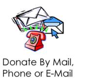 Donate By Mail, Phone or Email